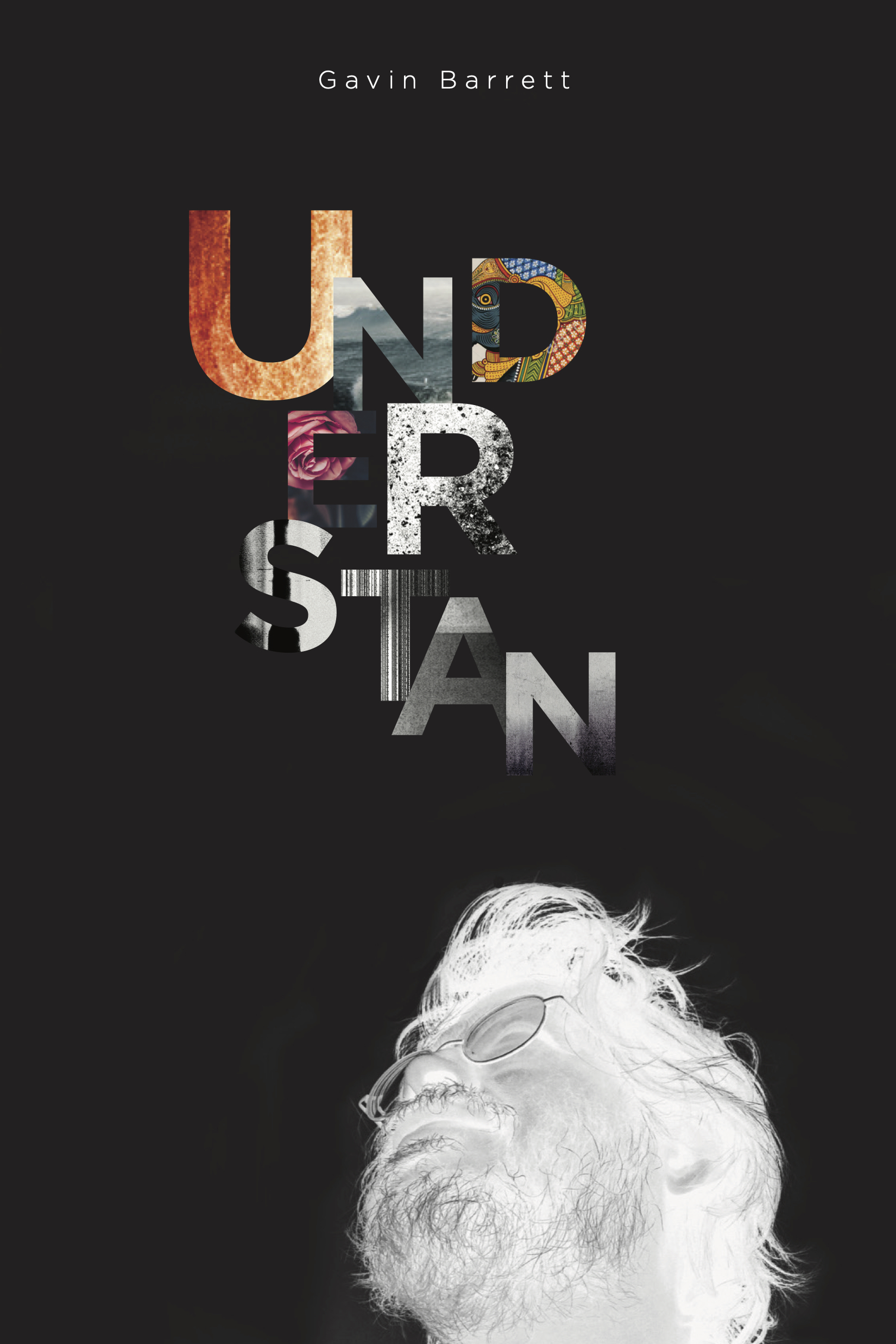 Cover to Gavin Barrett's book of poems Understan, with an image of the poet as a negative and a letter cloud of the letters from the title